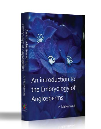 An Introduction to the embryology of Angiosperm by Maheshwari